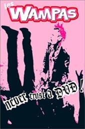 Les Wampas : NEVER TRUST A DVD ! / DVD