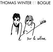 Thomas Winter Et Bogue : Sur La Colline
