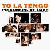 Yo La Tengo : Prisoners Of Love