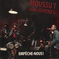 Moussu T E Lei Jovents : Empêche-nous !
