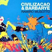 Ramiro Musotto : Civilizaçao & Barbarye