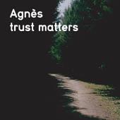 Agnes : Trust Matters