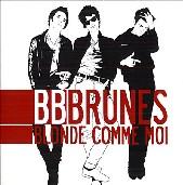 Bb Brunes : Blonde Comme Moi