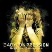 Babylon Pression : Négative Génération