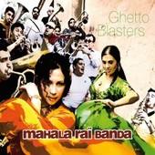 Mahala Rai Banda : Ghetto Blasters