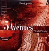 5 Avenues : Par-ci, Par-la ...