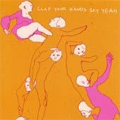 Clap Your Hands Say Yeah : Clap Your Hands Say Yeah