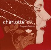 Charlotte Etc. : Bouquet D'épines