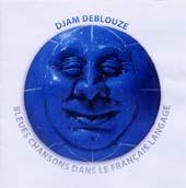 Djam Deblouze : Bleues Chansons Dans Le Français Langage