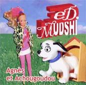 Ed Mudshi : Agnès Et Achougoudou