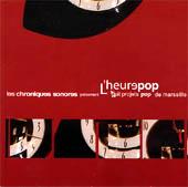 Chroniques Sonores : L'heure Pop: 8 Projets Pops de Marseille