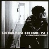 Romain Humeau : L'éternité De L'instant