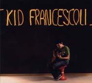 Kid Francescoli : Kid Francescoli