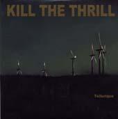 Kill The Thrill : Tellurique