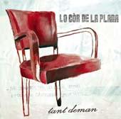 Lo Cor De La Plana : Tant Deman