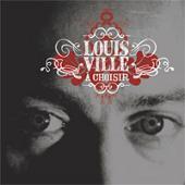 Louis Ville : A Choisir