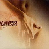 Missing : Right 4 Pleasure