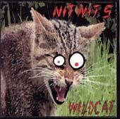 Nitwits : Wild Cat