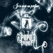Popo Chanel : Je Te Mets Au Parfum