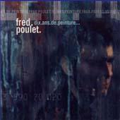 Fred Poulet : 10 ans de peinture
