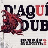 D'aqui Dub : Musica Trobada a Marsilha