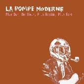 La Pompe Moderne (ex The Brassens) : Plus Dur, Meilleur, Plus Rapide, Plus Fo