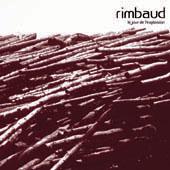 Rimbaud : Le Jour De L'explosion