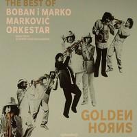 Boban I Marko Markovic Orkestar : Golden Horns (the Best Of)