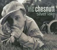 VIC CHESNUTT : SILVER LAKE