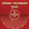 Chezidek And The Ligerians : Timeless