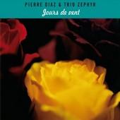 Pierre Diaz & Trio Zéphyr : Jours de Vent