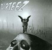 THE DIRTEEZ : TALISMAN
