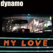 DYNAMO : My Love