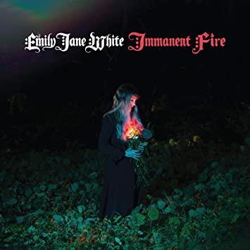 Emily Jane White : Immanent Fire