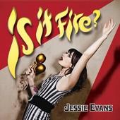 Jessie Evans : Is It Fire ?