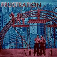 Frustration : Uncivilized