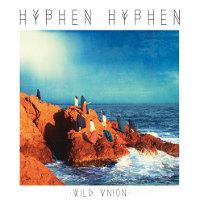 Hyphen Hyphen : Wild Union