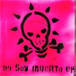 Ich Bin Dead : Yo Soy Muerto (2007 / Autoproduction)