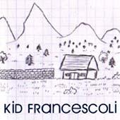 KID FRANCESCOLI : DEMO