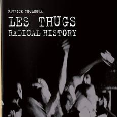 Patrick Foulhoux : Les Thugs - Radical History