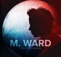 M. Ward : A Wasteland Companion