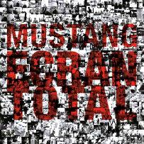 Mustang : Ecran Total
