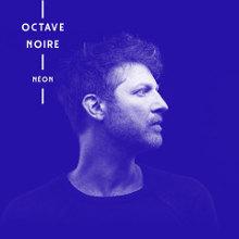 Octave Noire : Néon