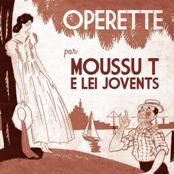 Moussu T E Lei Jovents : Opérette