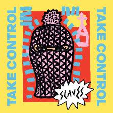 Slaves : Take Control