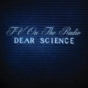 Tv On The Radio : Dear Science