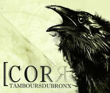 Les Tambours Du Bronx : Corros