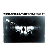 The Elektrocution : Trouble Magnet