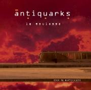 Antiquarks : Le Moulassa