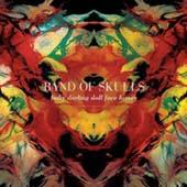 Band Of Skulls : Baby Darling Doll Face Honey